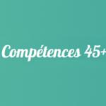 Compétences 45+